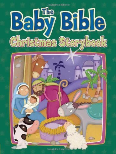 The Baby Bible Christmas Storybook (The Baby Bible Series) by Robin Currie (2010-10-01)