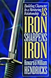img - for As Iron Sharpens Iron: Building Character in a Mentoring Relationship book / textbook / text book