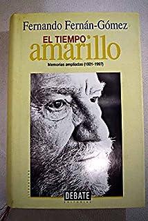EL TIEMPO AMARILLO. MEMORIAS AMPLIADAS 1921-1997