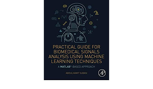 Amazon com: Practical Guide for Biomedical Signals Analysis Using