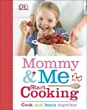 Mommy and Me Start Cooking, DK Publishing, 1465416900