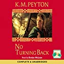 No Turning Back Audiobook by K M Peyton Narrated by Evelyn McLean