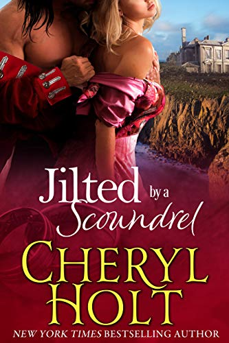 Jilted By a Scoundrel (Jilted Brides Trilogy Book 2) by [Holt, Cheryl]