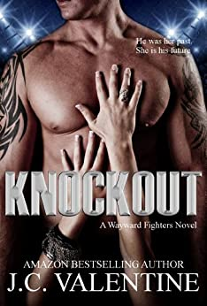 Knockout: New Adult Fighter Romance (Wayward Fighters Book 1) by [Valentine, J.C.]