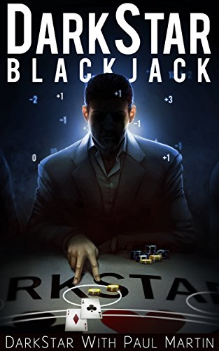 (DARKSTAR BLACKJACK: The Ultimate Blackjack System To Riches)