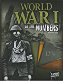 World War I by the Numbers (America at War by the Numbers)