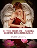 In the Mists of Angels- Return to Summerville?, Patti Chiappa, 1495384551