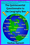 The Quintessential Questionnaire to the Geography Bee (Geography Bee Preparation Guides) (Volume 3)