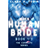Alien: Human Bride (Book 1-3 The Complete Series)