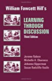 William Fawcett Hill's Learning Through Discussion, Rabow, Jerome and Charness, Michelle A., 1577661117