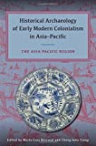 img - for Historical Archaeology of Early Modern Colonialism in Asia-Pacific: The Asia-Pacific Region book / textbook / text book