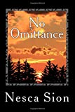 img - for No Omittance: The TRUTH hurts, STICK it where the sun DOES shine! A fascinating way to process relationships with raw and real life examples. Identify the good and remove the toxic. book / textbook / text book