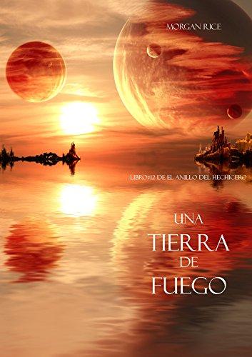 Una Tierra de Fuego (Libro #12 De El Anillo del Hechicero) (Spanish Edition)