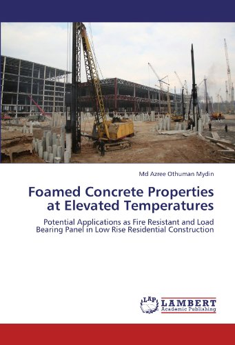 Foamed Concrete Properties at Elevated Temperatures: Potential Applications as Fire Resistant and Load Bearing Panel in Low Rise Residential Construction