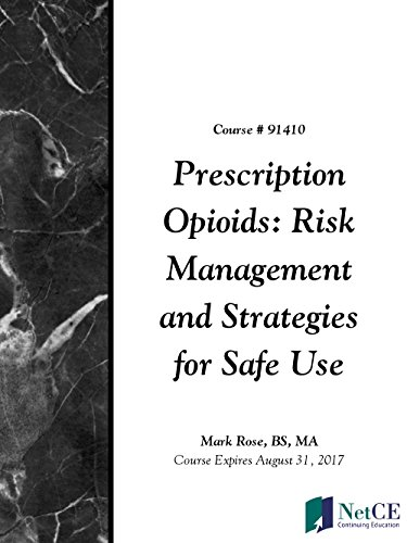 Prescription Opioids: Risk Management and Strategies for