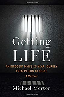 Book Cover: Getting Life: An Innocent Man's 25-Year Journey from Prison to Peace