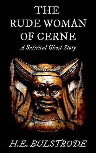 The Rude Woman of Cerne: A Satirical Ghost Story (West Country Tales Book 4)
