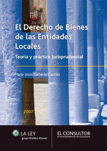 Descargar Libro Derecho De Bienes De Las Entidades Locales: Teoría Y Práctica Jurisprudencial María Jesús Gallardo Castillo