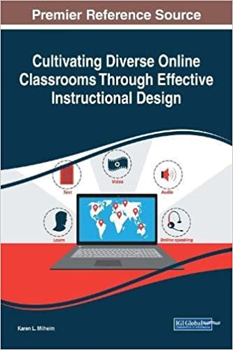 Cultivating Diverse Online Classrooms Through Effective Instructional Design  (Advances In Educational Technologies And Instructional Design) 1st Edition