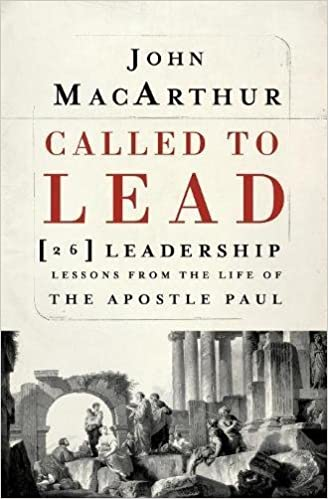 Called to Lead: 26 Leadership Lessons from the Life of the