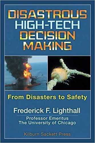 Disastrous High-Tech Decision Making: From Disasters to Safety by Frederick F Lighthall (2016-03-24)