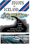 Best Iceland Guide Books - Idiots in Iceland: A Guidebook with a Difference Review