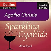 Sparkling Cyanide: B2+: Collins Agatha Christie ELT Readers Audiobook by Agatha Christie Narrated by Gabrielle Glaister