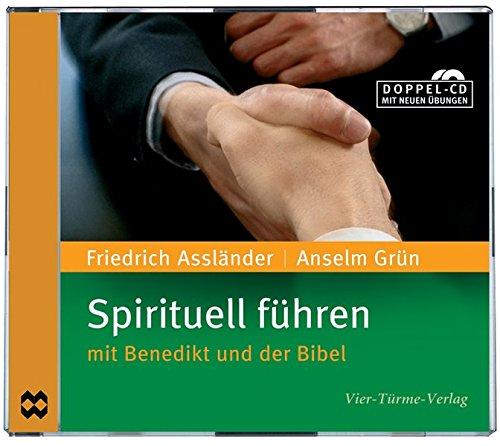 Spirituell führen: mit Benedikt und der Bibel