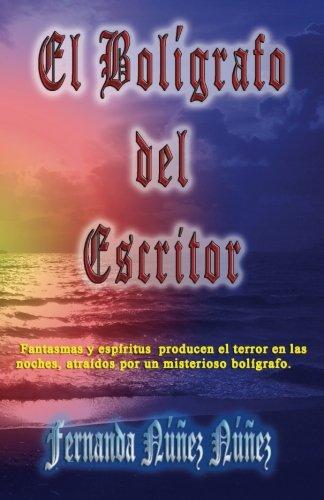 El Bolígrafo del Escritor (Spanish Edition): Fernanda Núñez Núñez: 9781493662043: Amazon.com: Books