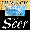 The Seer: The Prophetic Power of Visiions, Dreams, and Open Heavens Hörbuch von Jim Goll Gesprochen von: Lee Alan