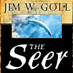 The Seer: The Prophetic Power of Visiions, Dreams, and Open Heavens | Jim Goll