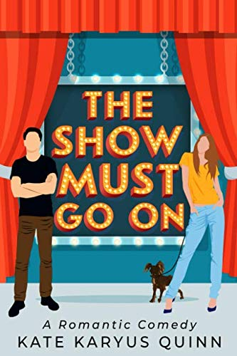 Book cover from The Show Must Go On by Kate Karyus Quinn