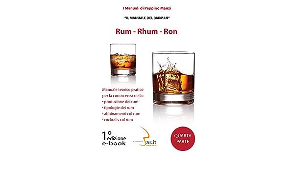 Rum - rhum - ron: Il manuale del barman (Italian Edition ...