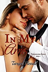 In My Arms (Philadelphia Series Book 1) (English Edition)