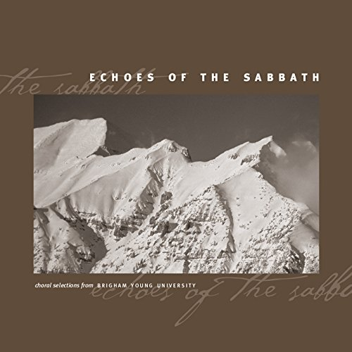 Price comparison product image Echoes of the Sabbath - Choral Selections from Brigham Young University