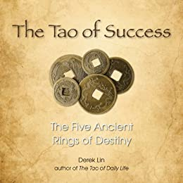 The Tao of Success: The Five Ancient Rings of Destiny by [Lin, Derek]