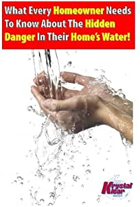 What Every Homeowner Needs To Know About The Hidden Danger In Their Home's Water