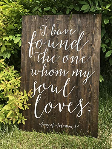I Have Found The one Whom My Soul Loves Song Solomon 34 Bible Verse Wedding Sign Wedding Welcome Sign Sophia Collection 18 x 24 ()