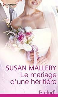 Glory's Gate, tome 2 : Le mariage d'une héritière par Susan Mallery