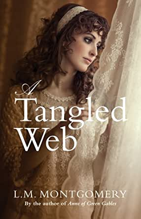 a tangled web kindle edition by lm montgomery