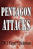 Pentagon Attacks, Cw 2. Floyd F. Dickerson, 1462644686