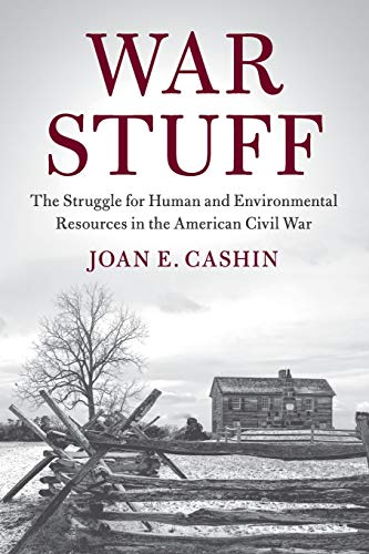 War Stuff: The Struggle for Human and Environmental Resources in the American Civil War (Cambridge Studies on the American South) (Great Britain And The American Civil War)