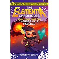 The Elementia Chronicles (3): Part 2 Herobrine's Message: Book 3