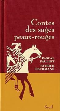 Contes des sages peaux-rouges par Patrick Fischmann