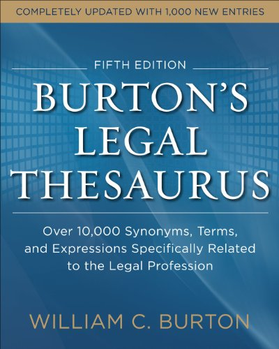 Burtons Legal Thesaurus 5th edition: Over 10,000 Synonyms, Terms, and Expressions Specifically Related to the Legal Prof
