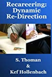 Recareering: Dynamic Re-Direction, S. Thoman, 1490352554