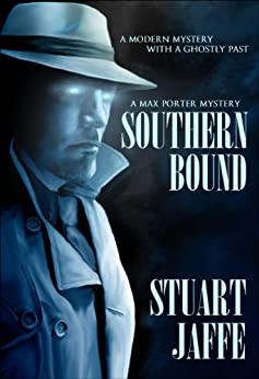 Southern Bound - A Paranormal-Mystery (Max Porter Mysteries Book 1) by [Jaffe, Stuart]
