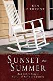 Sunset on Summer: And Other Simple Stories of Faith and Family