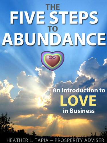 The Five Steps to Abundance: An Introduction to Love in Business