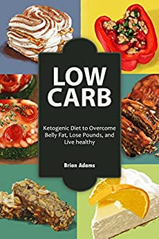 Amazon.com: Low Carb: Ketogenic Diet to Overcome Belly Fat